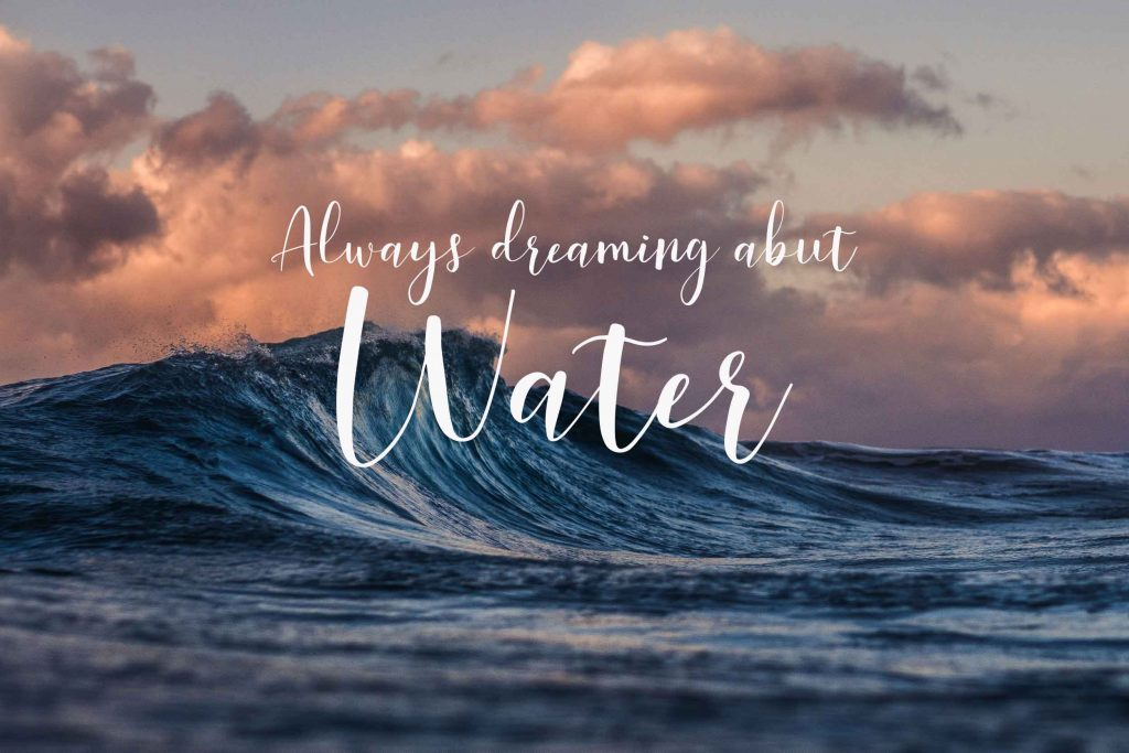 Water Magick - Always dreaming about water