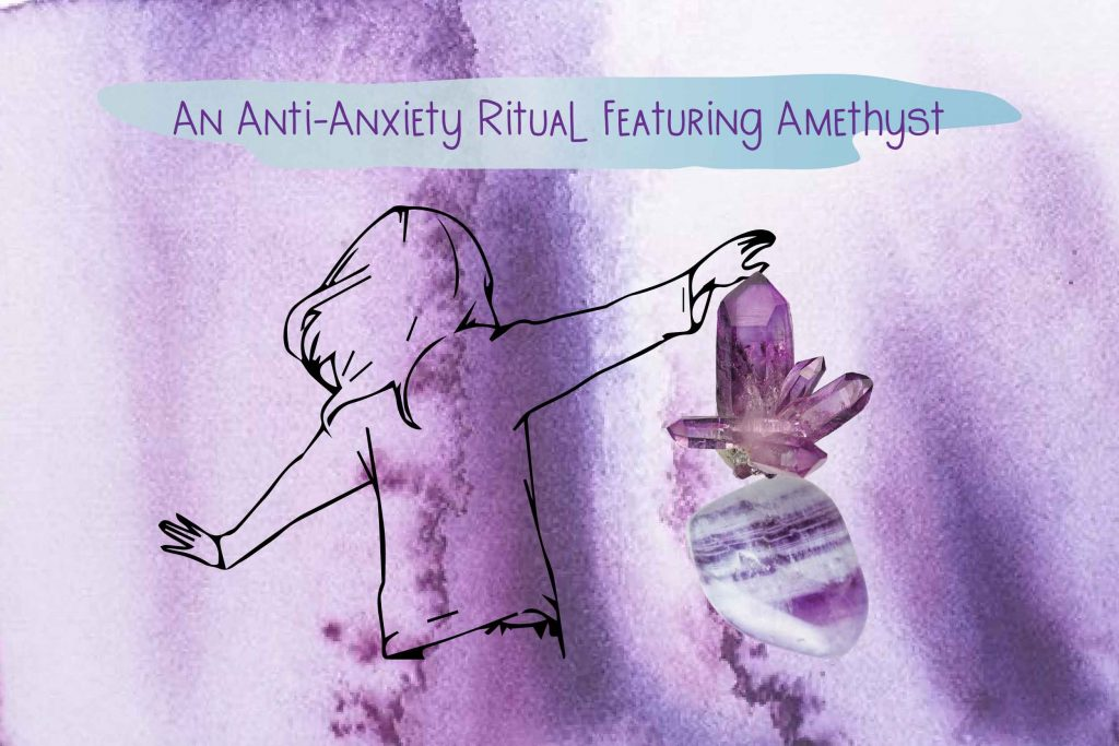Anti-anxiety ritual featuring amethyst graphic on purple water colour background