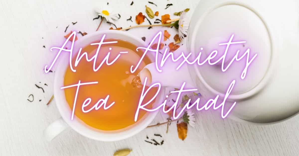 teapot pouring tea with anti-anxiety tea ritual written over the top