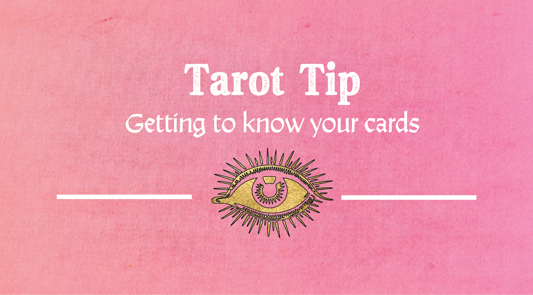 Getting to know your tarot cards